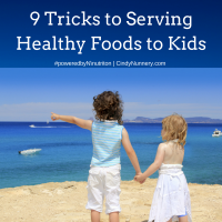 9 Tricks to Serving Healthy Food to Kids