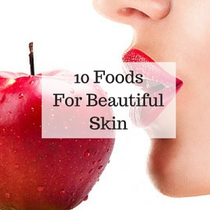 10 Foods for beautiful skin
